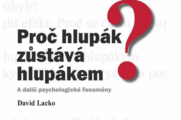 Proč hlupák zůstává hlupákem? A další psychologické fenomény